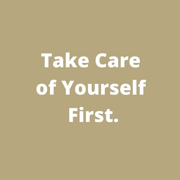 Take care of Your Self First