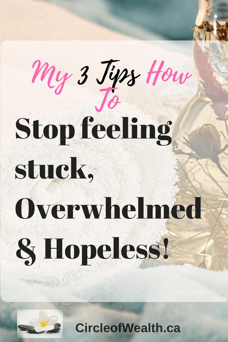 Stop feeling stuck, Overwhelmed & Hopeless!