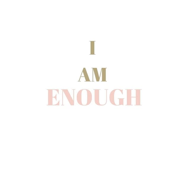 I am Enough Quote