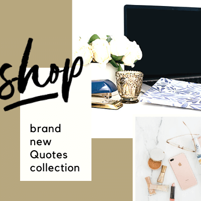 shop our new quotes collection
