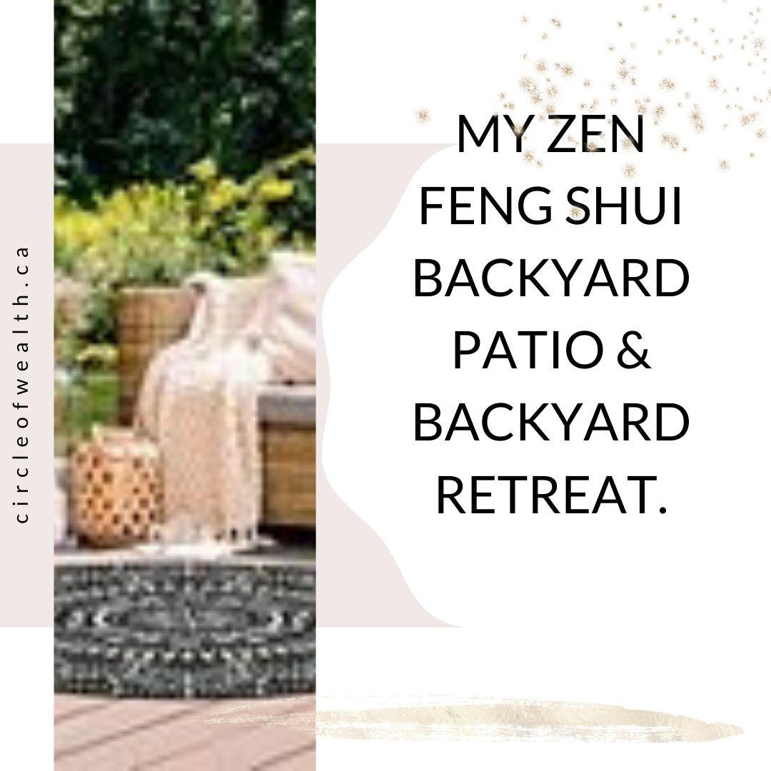 My Zen Feng Shui Back yard Patio Retreat