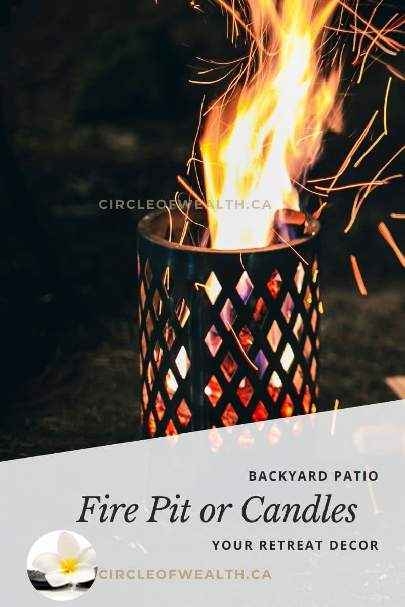 Fire Pit or Candles for Your Circleof Wealth ZeN Backyard & Patio Retreat Decor