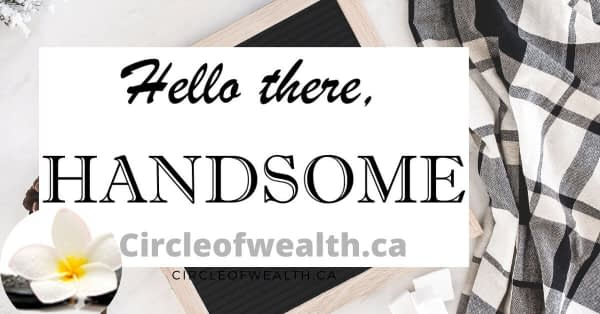 Hello there Handsome Showcase by Circle of Wealth.ca