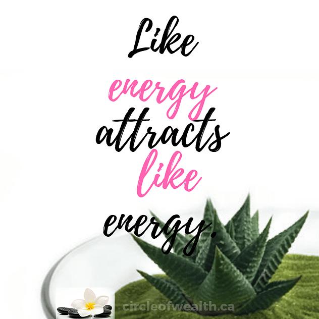Like attracts Like Energy