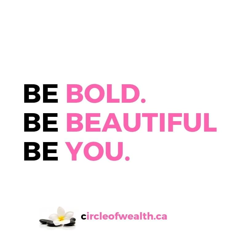 Be Bold Be Beautiful Be You